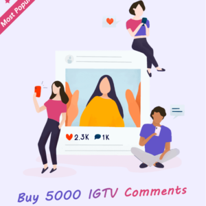 5000 IGTV Comments
